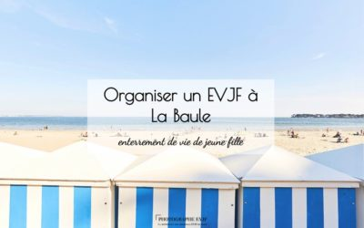 EVJF à La Baule : Organiser le plus bel EVJF