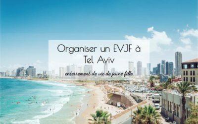 Organiser un evjf à TEL AVIV : Toutes les idées EVJF