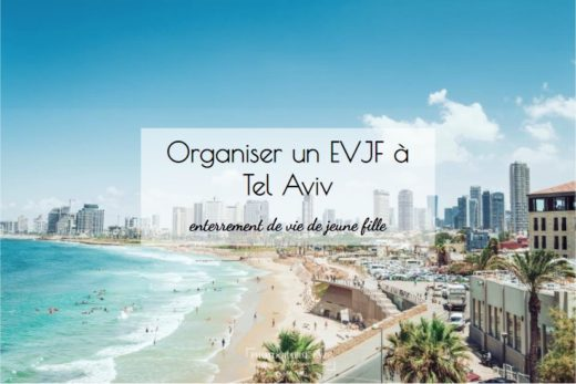 Organiser un evjf Tel Aviv