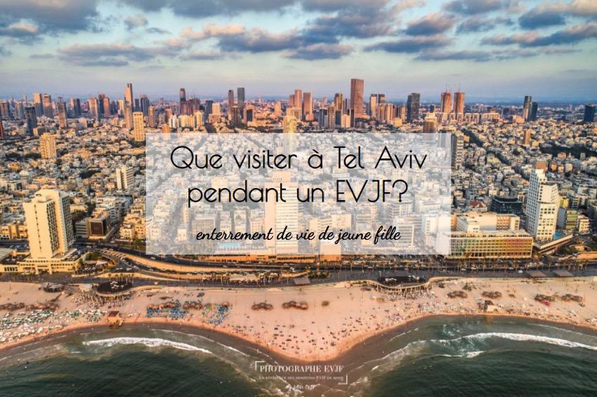 Que visiter à Tel Aviv pendant un EVJF?